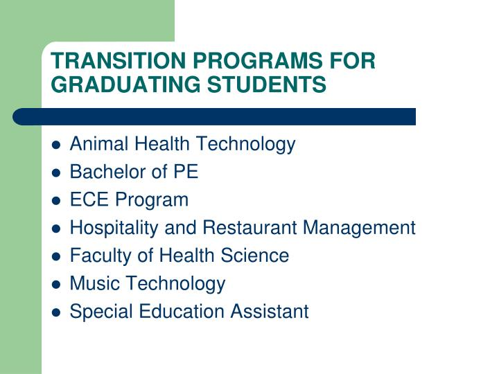 TRANSITION PROGRAMS FOR GRADUATING STUDENTS