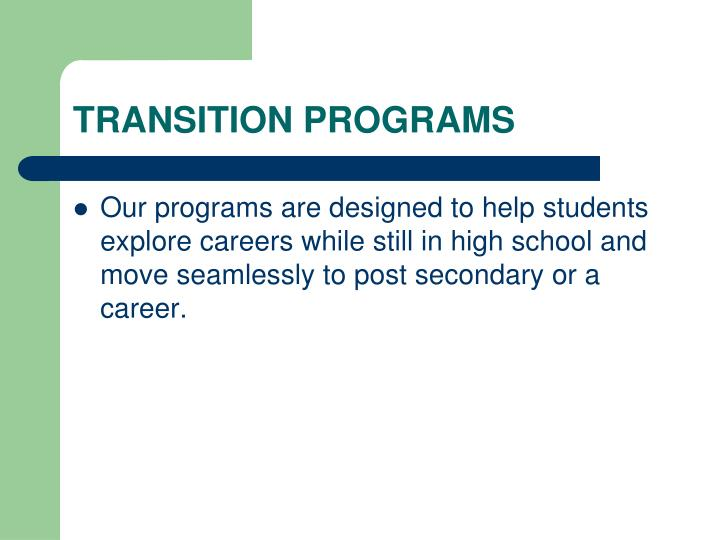 Transition programs