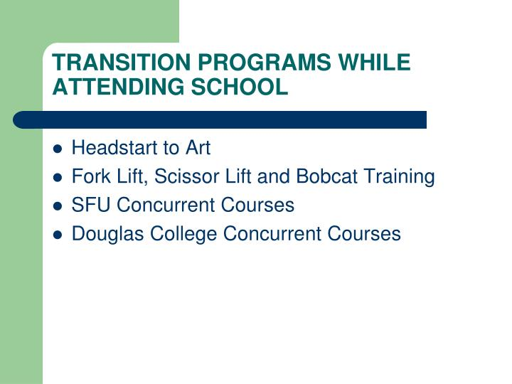TRANSITION PROGRAMS WHILE ATTENDING SCHOOL