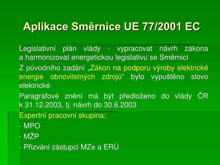 Aplikace Směrnice UE 77/2001 EC