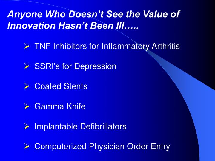 Anyone Who Doesn't See the Value of Innovation Hasn't Been Ill…..