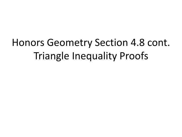 PPT Honors Geometry Section 4 8 Cont Triangle Inequality