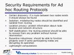 security requirements for ad hoc routing protocols