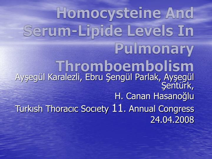 Homocysteine and serum lipide levels in pulmonary thromboembolism