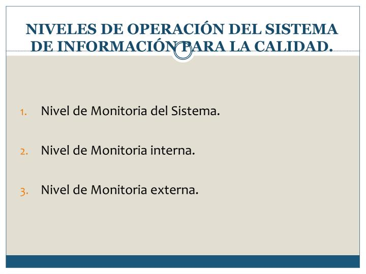 Niveles de operaci n del sistema de informaci n para la calidad