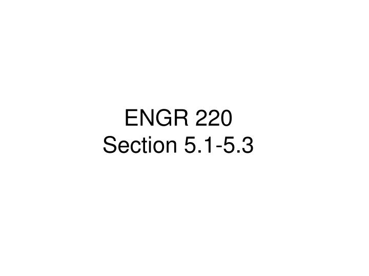 Engr 220 section 5 1 5 3