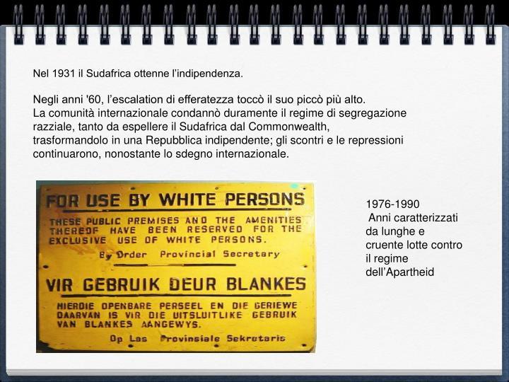 Nel 1931 il Sudafrica ottenne l'indipendenza.