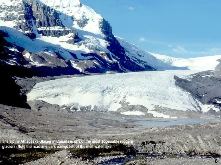 The alpine Athabaska Glacier in Canada is one of the most accessible modern glaciers. Note the road and cars parked left of the melt water lake.