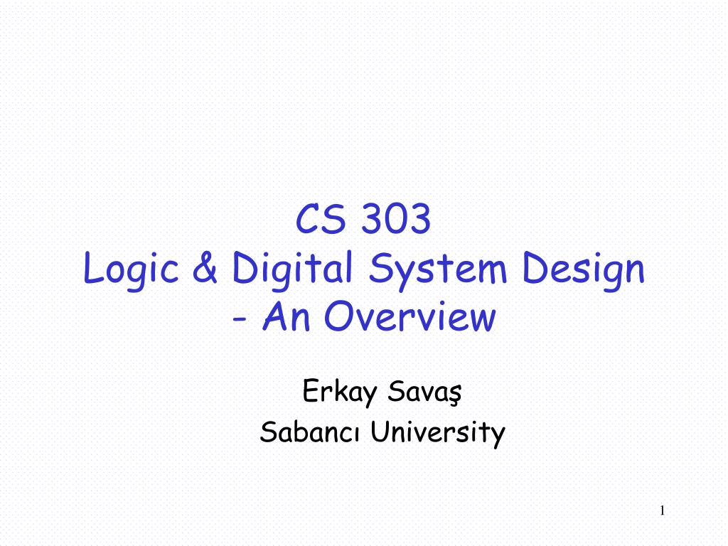 Ppt Cs 303 Logic Digital System Design An Overview Powerpoint Presentation Id 3704764