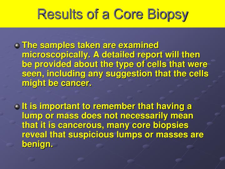 Results of a Core Biopsy