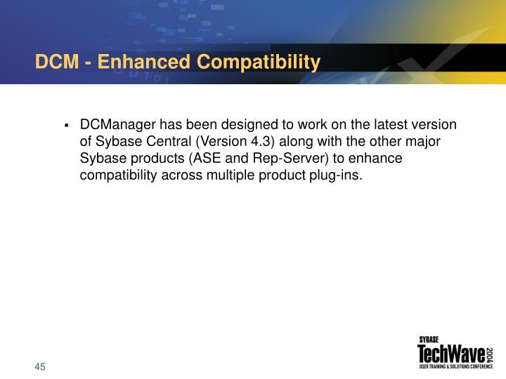 DCM - Enhanced Compatibility