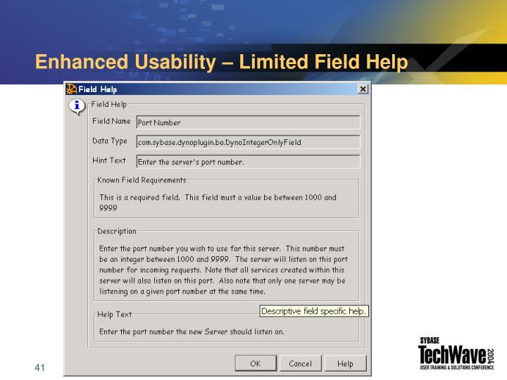Enhanced Usability – Limited Field Help