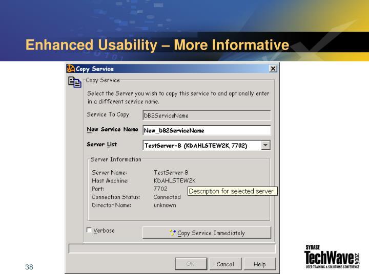 Enhanced Usability – More Informative