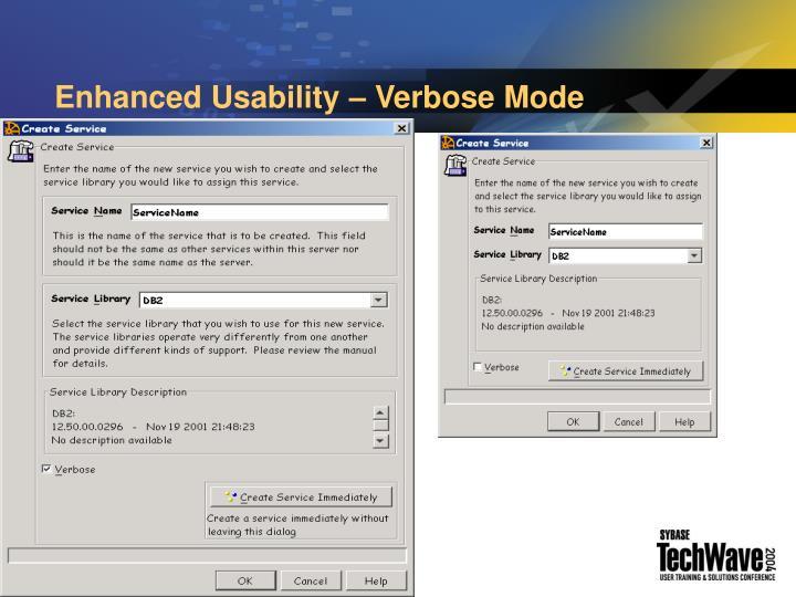 Enhanced Usability – Verbose Mode
