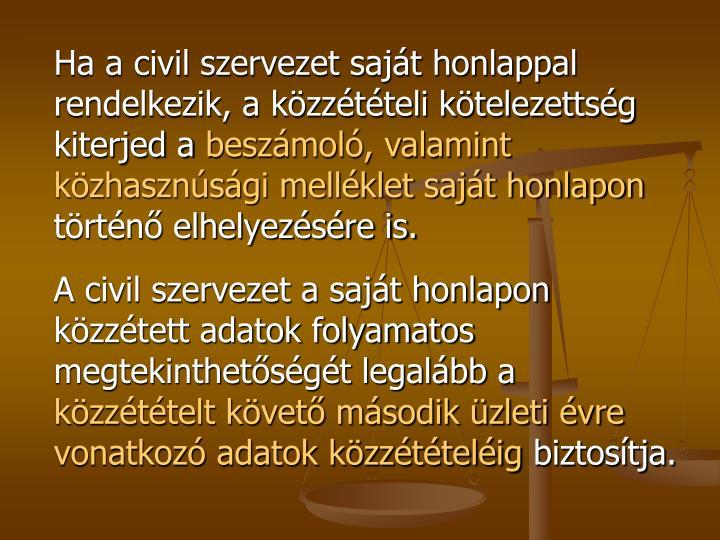 Ha a civil szervezet saját honlappal rendelkezik, a közzétételi kötelezettség kiterjed a