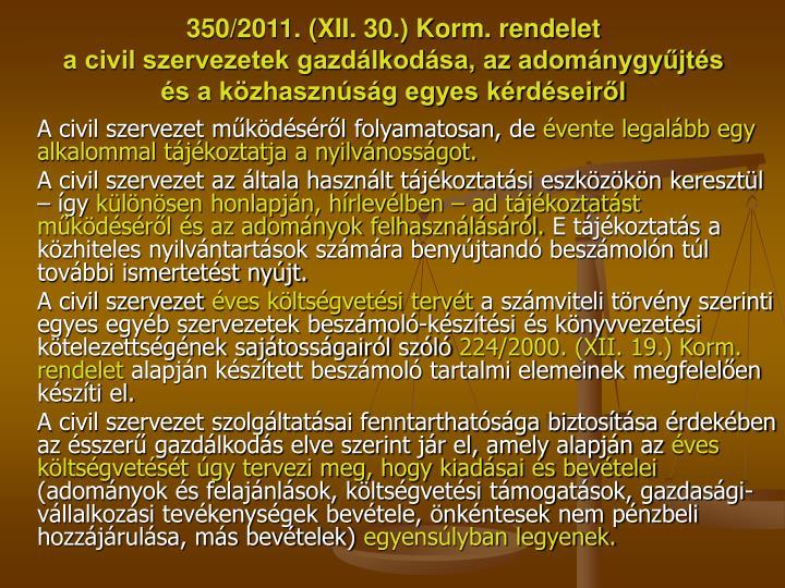 350/2011. (XII. 30.) Korm. rendelet