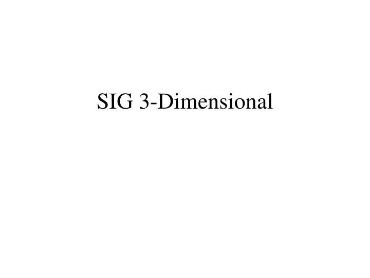 SIG 3-Dimensional