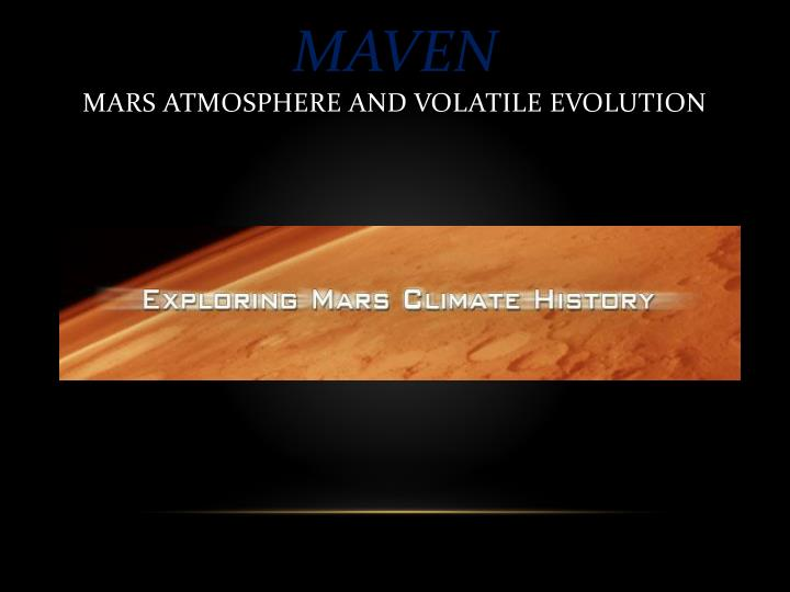 Maven mars atmosphere and volatile evolution1