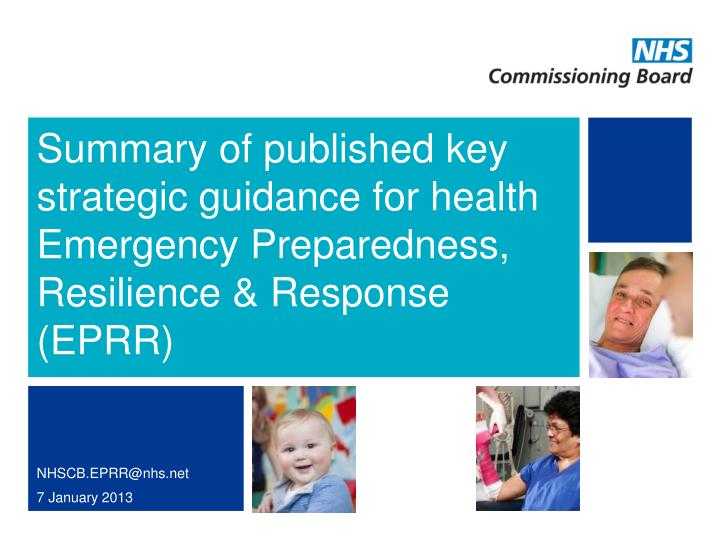 Summary of published key strategic guidance for health Emergency Preparedness, Resilience & Response...