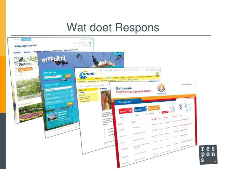 Wat doet Respons