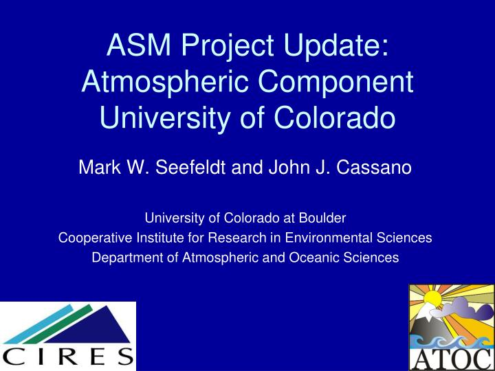 asm project update atmospheric component university of colorado