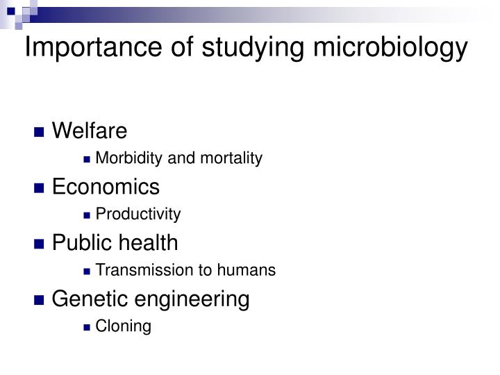 Importance of studying microbiology