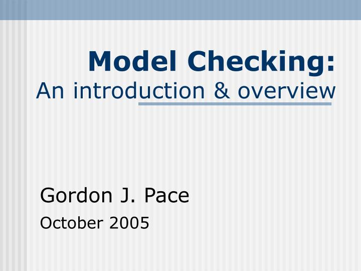 Model checking an introduction overview