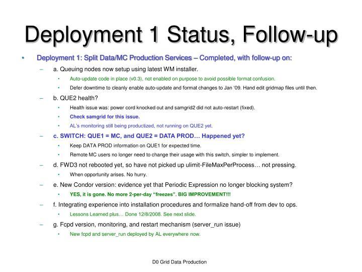 Deployment 1 status follow up