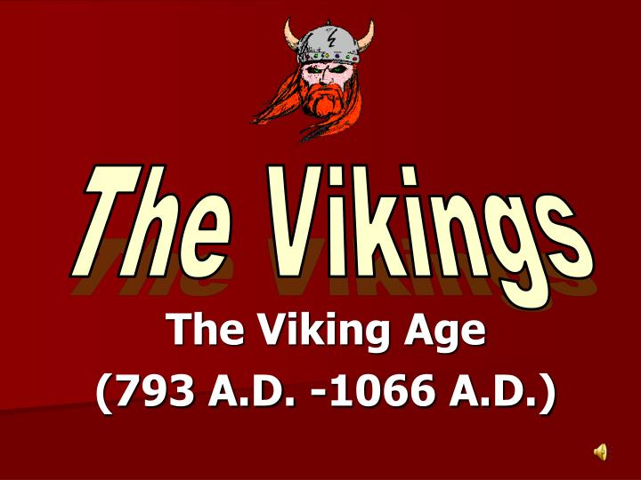 the viking age 793 a d 1066 a d n.