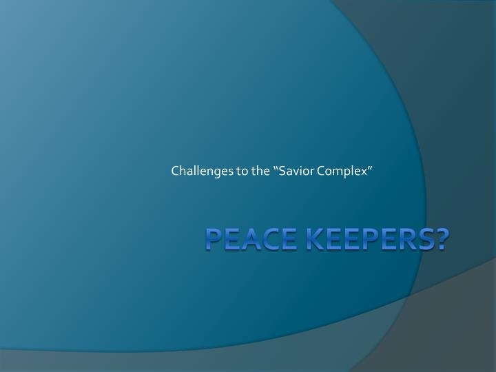 "Challenges to the ""Savior Complex"""