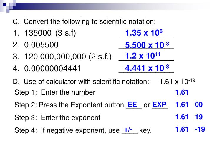 C.  Convert the following to scientific notation: