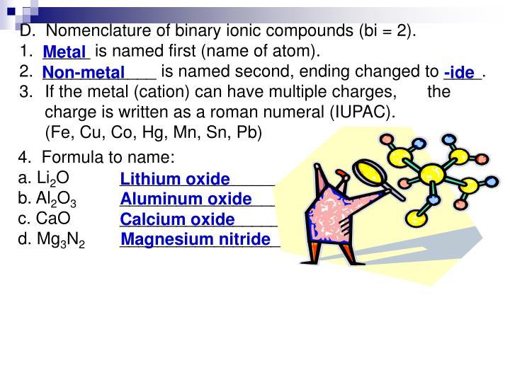 D.  Nomenclature of binary ionic compounds (bi = 2).