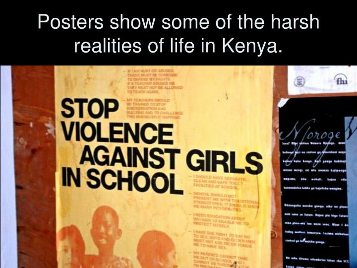 Posters show some of the harsh realities of life in Kenya.