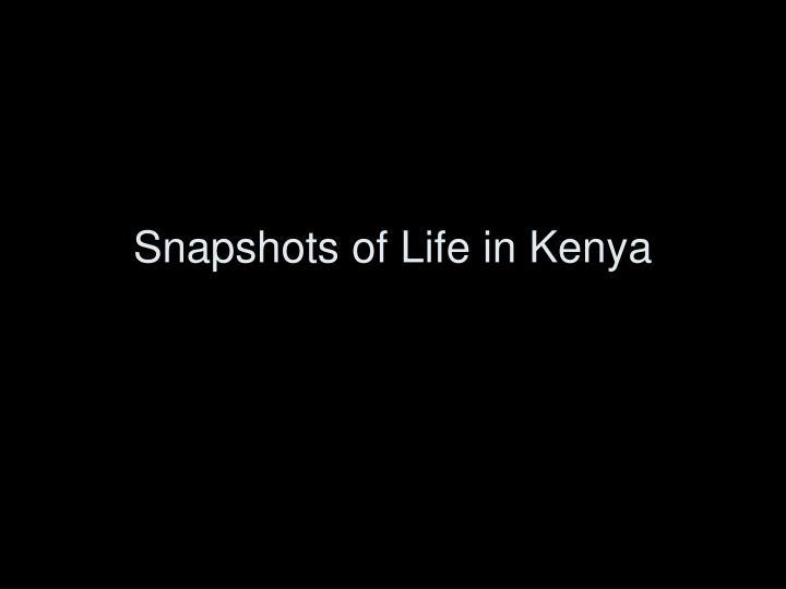 Snapshots of Life in Kenya