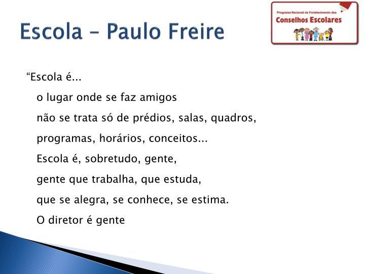 Escola – Paulo Freire