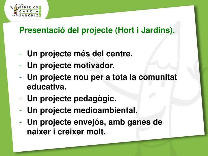 Presentació del projecte (Hort i Jardins).