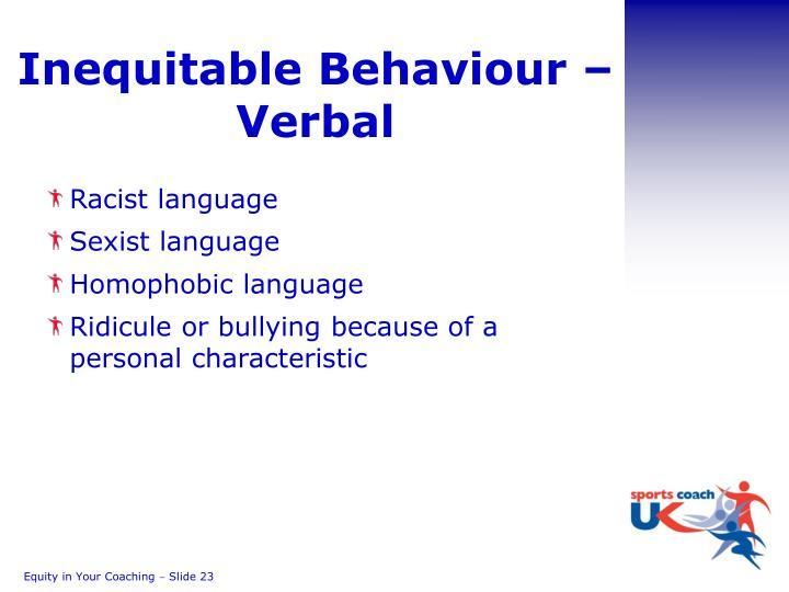 Inequitable Behaviour – Verbal