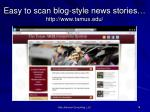 easy to scan blog style news stories http www tamus edu
