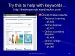 try this to help with keywords http freekeywords wordtracker com
