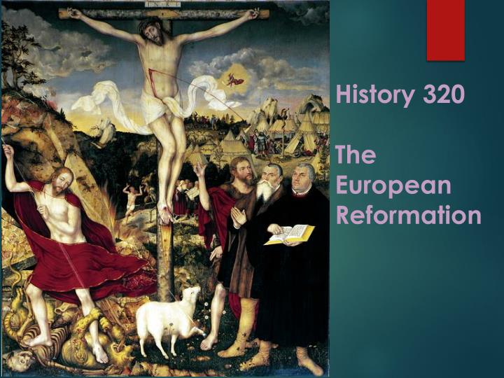 history 320 the european reformation n.