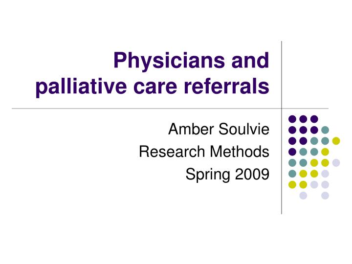 Physicians and palliative care referrals