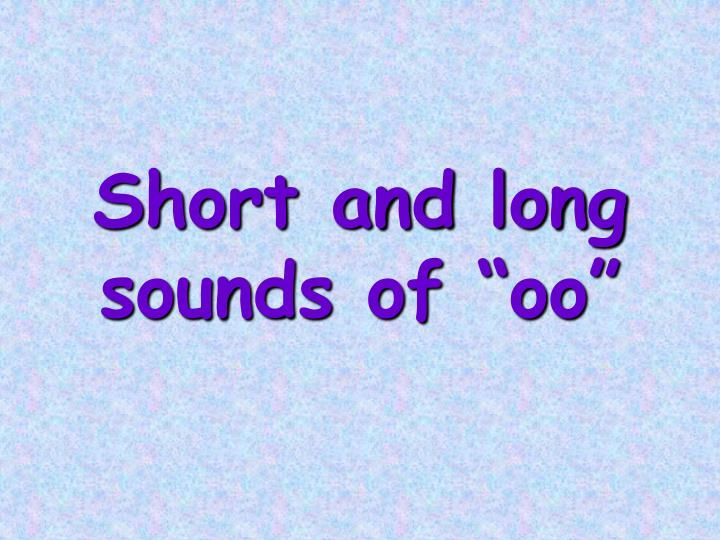 Short and long sounds of oo