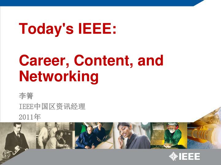 Today s ieee career content and networking