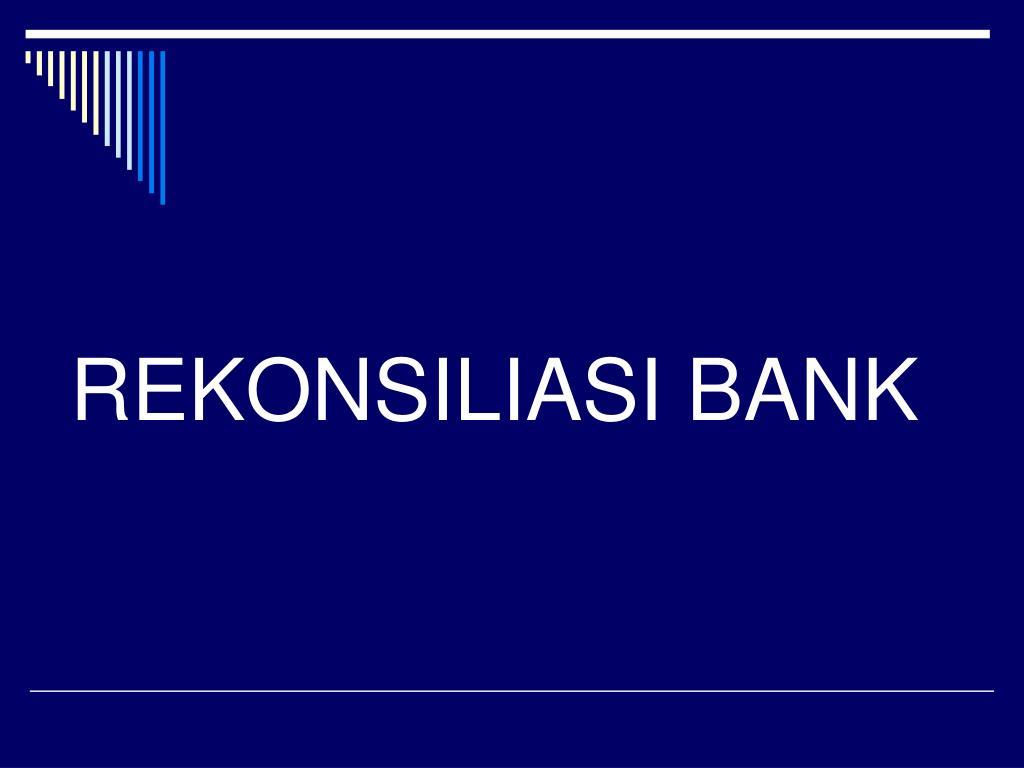 Ppt Rekonsiliasi Bank Powerpoint Presentation Id 3707685