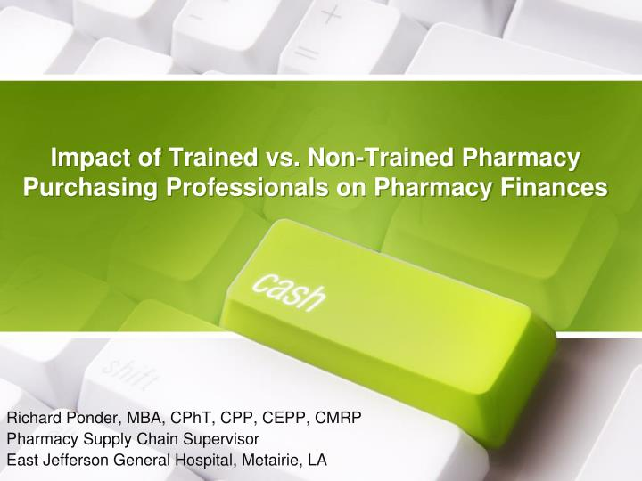 impact of trained vs non trained pharmacy purchasing professionals on pharmacy finances n.