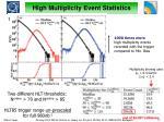 high multiplicity event statistics