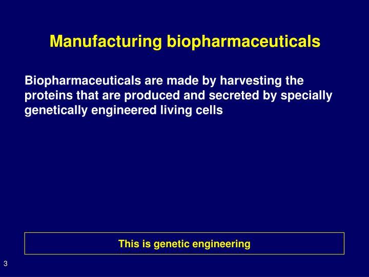 Manufacturing biopharmaceuticals