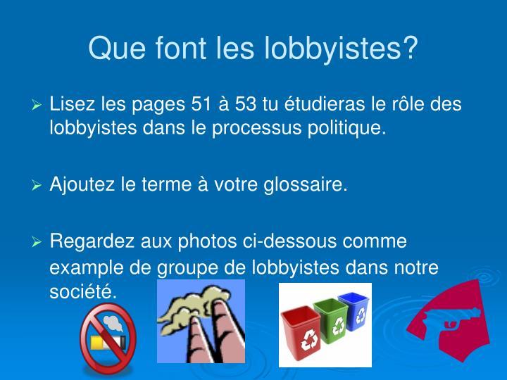 Que font les lobbyistes?