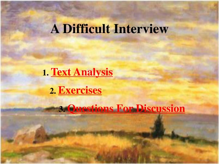 a difficult interview n.