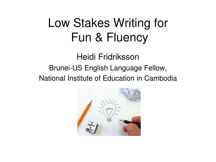 Low stakes writing for fun fluency